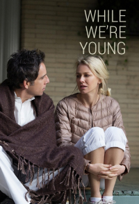While We&#39re Young (2014)
