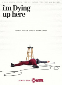 I&#39m Dying Up Here Season 1 (2017)