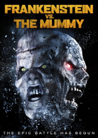 Frankenstein vs. The Mummy (2015)