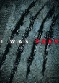I Was Prey Season 1 (2017)