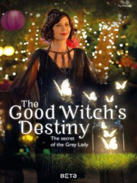 The Good Witch&#39s Destiny (2013)