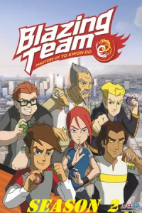 Blazing Team: Masters of Yo Kwon Do Season 2 (2017)