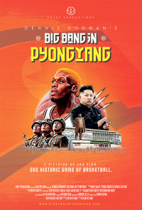 Dennis Rodman&#39s Big Bang in PyongYang (2015)