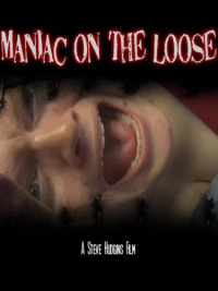 Maniac on the Loose (2008)