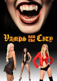 Vamps in the City (2010)