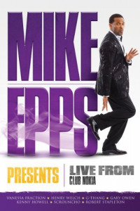 Mike Epps Presents: Live from Club Nokia (2011)