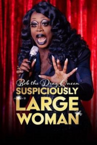 Bob the Drag Queen: Suspiciously Large Woman (2017)