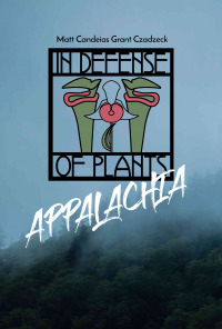 In Defense of Plants: Appalachia (2017)