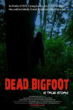 Dead Bigfoot: A True Story (2013)