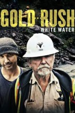 Gold Rush: White Water Season 1 (2018)