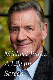 A Life on Screen: Michael Palin (2018)