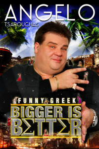 Angelo Tsarouchas: Bigger Is Better (2009)