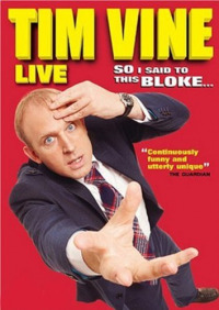 Tim Vine: So I Said to This Bloke... (2008)