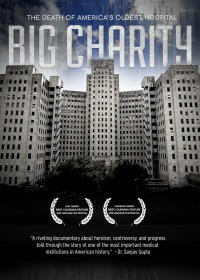 Big Charity: The Death of America&#39s Oldest Hospital (2014)
