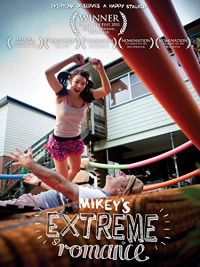 Mikey&#39s Extreme Romance (2011)