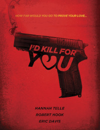 I&#39d Kill for You (2018)