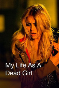 My Life as a Dead Girl (2015)