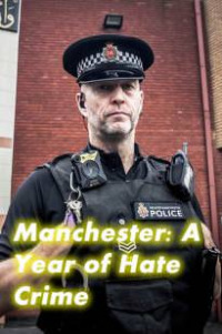 Manchester: A Year of Hate Crime (2018)