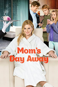 Mom&#39s Day Away (2014)
