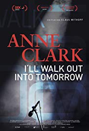 Anne Clark: I&#39ll Walk Out Into Tomorrow (2018)